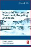 Industrial Wastewater Treatment, Recycling and Reuse, Ranade, Vivek V. and Bhandari, Vinay M., 0080999689