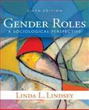 Gender Roles : A Sociological Perspective, Lindsey, Linda L., 0205899684