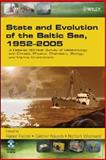 State and Evolution of the Baltic Sea, 1952-2005 : A Detailed 50-Year Survey of Meteorology and Climate, Physics, Chemistry, Biology, and Marine Environment, Feistel, Rainer and Nausch, Günther, 0471979686