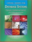 Database Systems : Design, Implementation, and Management (with Bind-in Printed Access Card), Coronel, Carlos and Morris, Steven, 0538469684