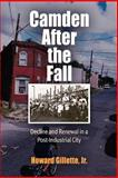 Camden after the Fall : Decline and Renewal in a Post-Industrial City, Gillette, Howard, Jr., 0812219686