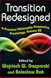 Transition Redesigned : A Practical Philosophy Perspective, , 1412849683