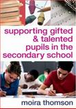 Supporting Gifted and Talented Pupils in the Secondary School, Thomson, Moira, 1412919681