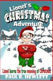 Lionel's Christmas Adventure: Lionel Learns the True Meaning of Christmas, Paul Hewlett, 1480239682