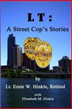 LT: a Street Cop's Stories, Ernie Hinkle, 1499529686