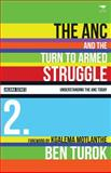 The ANC and the Turn to Armed Struggle, 1950-1970 9781770099685