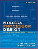 Modern Processor Design : Fundamentals of Superscalar Processors, Beta Edition, Shen, John P. and Lipasti, Mikko, 0072829680