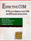 Effective COM : 50 Ways to Improve Your Com and MTS Base Application, Box, Don, 0201379686