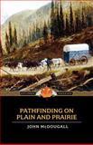 Pathfinding on Plain and Prairie, John McDougall, 1557099685