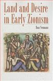 Land and Desire in Early Zionism, Neumann, Boaz, 1584659688