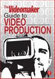 The Videomaker Guide to Video Production, Videomaker, 0240809688