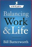 Balancing Work and Life, Bill Butterworth, 0385519680