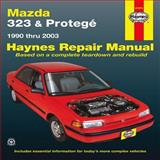 Mazda 323 and Protege, 1990 Thru 2003, Haynes Manuals Editors, 1563929686