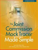 The Joint Commission Mock Tracer Made Simple, Jean S. Clark and Jodi L. Eisenberg, 1601469683
