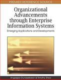 Organizational Advancements through Enterprise Information Systems: Emerging Applications and Developments : Emerging Applications and Developments, Angappa Gunasekaran, Timothy Shea, 1605669687