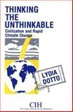 Thinking the Unthinkable : Civilization and Rapid Climate Change, Dotto, Lydia, 0889209685