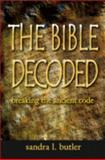 The Bible Decoded : Breaking the ancient Code, , 0967729688