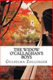 The Widow o'Callaghan's Boys, Gulielma Gulielma Zollinger, 1494859688