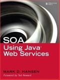 SOA Using Java Web Services, Hansen, Mark D., 0130449687