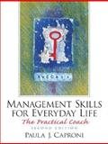 Management Skills for Everyday Life : The Practical Coach, Caproni, Paula, 0131439685