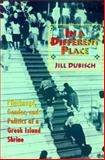 In a Different Place : Pilgrimage, Gender, and Politics at a Greek Island Shrine, Dubisch, Jill, 0691029687
