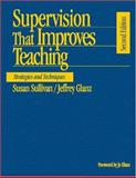 Supervision That Improves Teaching : Strategies and Techniques, Sullivan, Susan and Glanz, Jeffrey, 0761939687