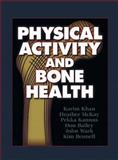 Physical Activity and Bone Health, Khan, Karim and McKay, Heather, 0880119683