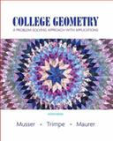 College Geometry : A Problem Solving Approach with Applications, Musser, Gary and Trimpe, Lynn, 0131879693