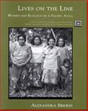 Lives on the Line : Women and Ecology on a Pacifc Atoll, Brewis, Alexandra, 0155019694