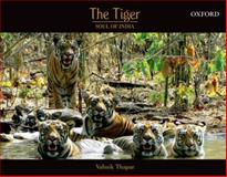 The Tiger : Soul of India, Thapar, Valmik, 0198069693