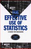The Effective Use of Statistics : A Practical Guide for Managers, Hannagan, Tim, 0749429690
