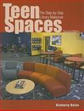 Teen Spaces : The Step-By-Step Library Makeover, Bolan, Kimberly, 0838909698