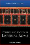 Politics and Society in Imperial Rome, Winterling, Aloys A., 1405179694