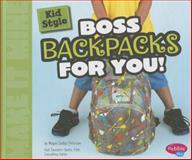 Kid Style: Boss Backpacks for You!, Megan Cooley Peterson, 1476539693