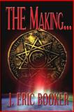 The Making..., J. Booker, 148124969X