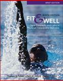 Fit and Well : Core Concepts and Labs in Physical Fitness and Wellness, Fahey, Thomas and Insel, Paul, 0077349695