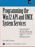 Programming the Windows 32 API and UNIX System Services with CD-ROM, Merusi, Don, 0130259691