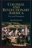 Colonial and Revolutionary America, Gallay, Alan, 0205809693