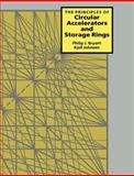 The Principles of Circular Accelerators and Storage Rings, Bryant, Philip J. and Johnsen, Kjell, 0521619696