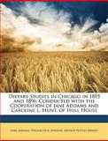 Dietary Studies in Chicago in 1895 And 1896, Jane Addams and Wilbur Olin Atwater, 1147919690