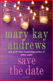 Save the Date, Mary Kay Andrews, 1250019699