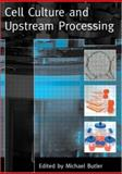 Cell Culture and Upstream Processing, , 0415399696