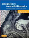 Atmospheric and Oceanic Fluid Dynamics : Fundamentals and Large-Scale Circulation, Vallis, Geoffrey K., 0521849691