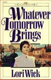 Whatever Tomorrow Brings, Lori Wick, 0890819696