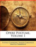 Opere Postume, Pietro Giannone and Biagio Garofalo, 1145859690
