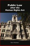 Public Law after the Human Rights Act, Tom Hickman, 1841139696