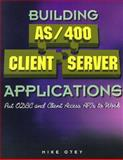 Building AS/400 Client Server Applications : Put ODBC and Client Access APIs to Work, Otey, Michael, 1882419693