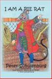 I Am a Pie Rat, Peter Schulenburg, 1933449691