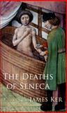 The Deaths of Seneca, Ker, James, 0199959692