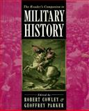 The Reader's Companion to Military History, Cowley, Robert and Parker, Geoffrey, 0395669693